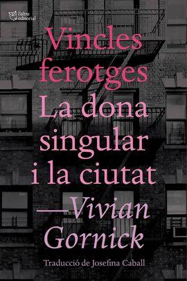 VINCLES FEROTGES. LA DONA SINGULAR I LA CIUTAT