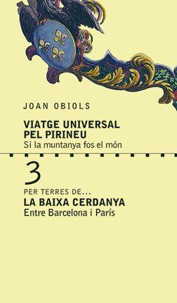 3- LA BAIXA CERDANYA, PER TERRES DE... -VIATGE UNIVERSAL PEL PIRINEU