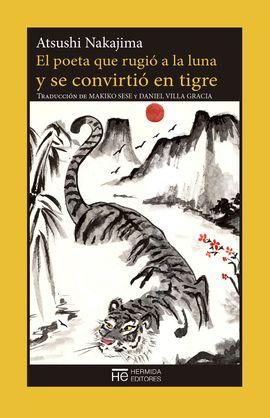 POETA QUE RUGIÓ A LA LUNA Y SE CONVIRTIÓ EN TIGRE, EL