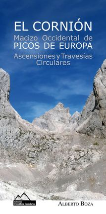 CORNIÓN, EL. MACIZO OCCIDENTAL DE PICOS DE EUROPA ASCENSIONES Y TRAVESIAS CIRCULARES