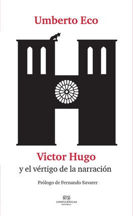 UMBERTO ECO: VICTOR HUGO Y EL VÉRTIGO DE LA NARRACIÓN