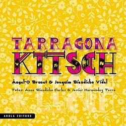 TARRAGONA KITSCH -AROLA