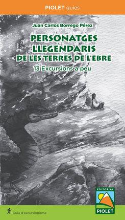 PERSONATGES LLEGENDARIS DE LES TERRES DE L'EBRE -PIOLET GUIES