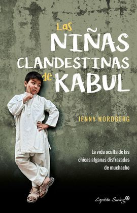NIÑAS CLANDESTINAS DE KABUL, LAS
