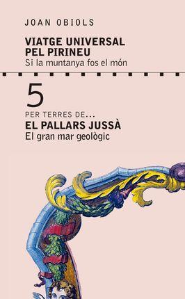 5- EL PALLARS JUSSÀ, PER TERRES DE... -VIATGE UNIVERSAL PEL PIRINEU