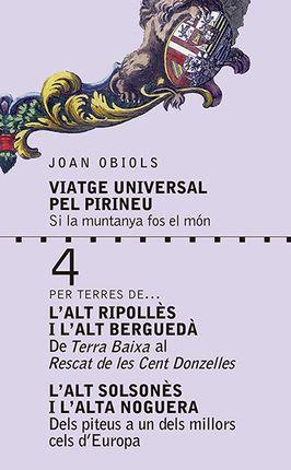 4. L'ALT RIPOLLÈS I L'ALT BERGUEDA / L'ALT SOLSONÈS I L'ALTA NOGUERA, VIATGE UNIVERSAL PEL PIRINEU.