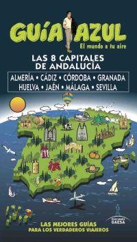 ANDALUCÍA, LAS OCHO CAPITALES DE -GUIA AZUL
