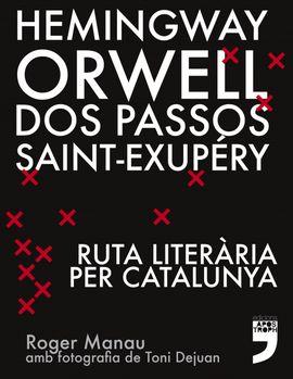 HEMINGWAY, ORWELL, DOS PASSOS, SAINT-EXUPÉRY -RUTA LITERÀRIA PER CATALUNYA