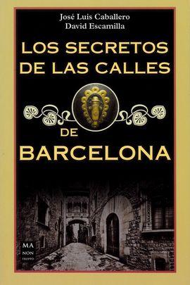 SECRETOS DE LAS CALLES DE BARCELONA, LOS