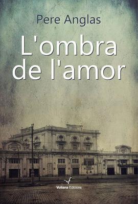 OMBRA DE L'AMOR, L'