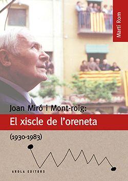 XISCLE DE L'ORENETA, EL (1930-1983) JOAN MIRO I MONT-ROIG