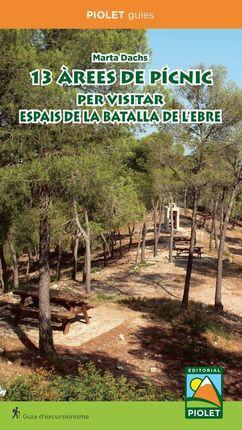 13 ÀREES DE PICNIC PER VISITAR ESPAIS DE LA BATALLA DE L'EBRE -PIOLET
