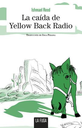 CAÍDA DE YELLOW BACK RADIO, LA