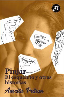PINJAR. EL ESQUELETO Y OTRAS HISTORIAS
