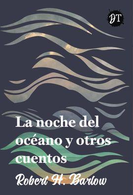 NOCHE DEL OCEANO Y OTROS CUENTOS, LA