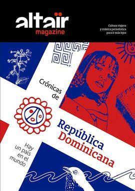 10 - CRÓNICAS DE REPUBLICA DOMINICANA -ALTAÏR MAGAZINE