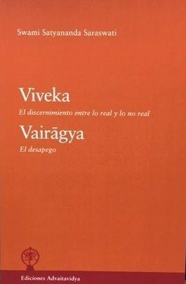 VIVEKA. EL DISCERNIMIENTO ENTRE LO REAL Y LO NO REAL. VAIRAGYA. EL DESPEGO.