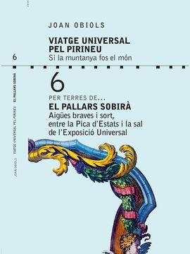 6- EL PALLARS SOBIRÀ, PER TERRES DE... -VIATGE UNIVERSAL PEL PIRINEU