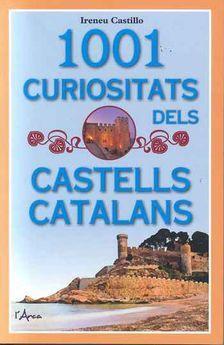 1001 CURIOSITATS DELS CASTELLS CATALANS