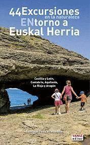44 EXCURSIONES EN LA NATURALEZA ENTORNO A EUSKAL HERRIA