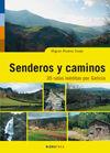 SENDEROS Y CAMINOS: 35 RUTAS INÉDITAS POR GALICIA