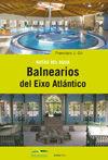 BALNEARIOS DEL EIXO ATLANTICO, RUTAS DEL AGUA