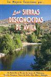 SIERRAS DESCONOCIDAS DE AVILA, LAS / LAS MEJORES EXCURSIONES POR