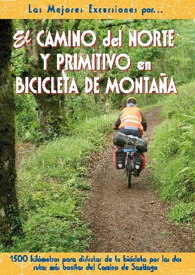 CAMINO DEL NORTE Y PRIMITIVO EN BICICLETA DE MONTAÑA, EL -LAS MEJORES EXCURSIONES POR...