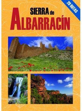 SIERRA DE ALBARRAC�N -LAS MEJORES EXCURSIONES POR
