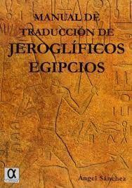 MANUAL DE TRADUCCION DE JEROGLIFICOS EGIPCIOS