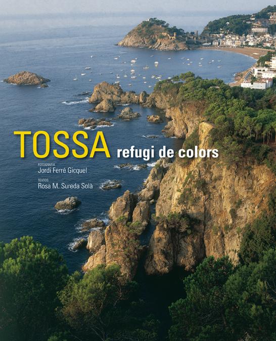 TOSSA. REFUGI DE COLORS