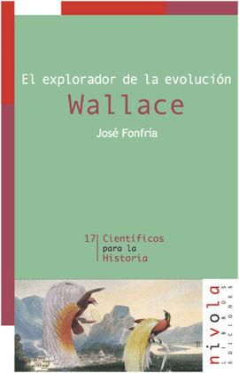 WALLACE, EL EXPLORADOR DE LA EVOLUCION