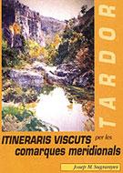 ITINERARIS VISCUTS PER LES COMARQUES MERIDIONALS: TARDOR