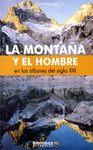 MONTAÑA Y EL HOMBRE EN LOS ALBORES DEL SIGLO XXI, LA