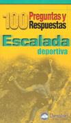 ESCALADA DEPORTIVA. 100 PREGUNTAS Y RESPUESTAS -DESNIVEL