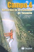 CAMPO 4. RECUERDOS DE UN ESCALADOR DE YOSEMITE -DESNIVEL