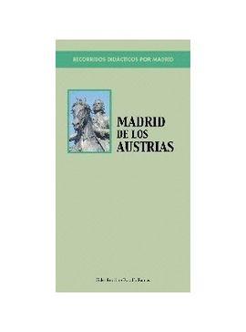 MADRID DE LOS AUSTRIAS -RECORRIDOS DIDACTICOS POR MADRID