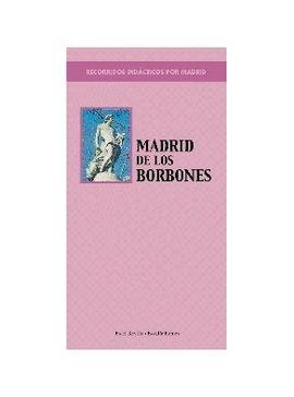 MADRID DE LOS BORBONES -RECORRIDOS DIDACTICOS POR MADRID