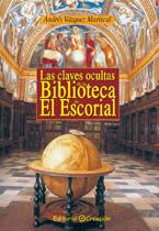 CLAVES OCULTAS DE LA BIBLIOTECA DE EL ESCORIAL, LAS