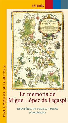 EN MEMORIA DE MIGUEL LOPEZ DE LEGAZPI