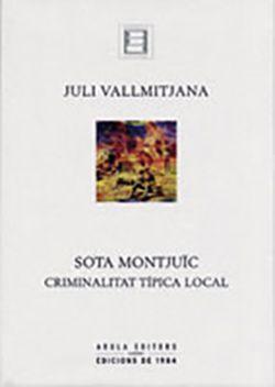 SOTA MONTJUIC. CRIMINALITAT TIPICA LOCAL -AROLA