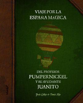 VIAJE POR LA ESPAÑA MÁGICA DEL PROFESOR PUMPERNICKEL Y SU AYUDANTE JUANITO