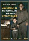 MEMORIAS DE UN GUERRILLERO CUBANO DESCONOCIDO