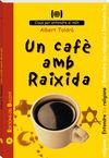 UN CAFE AMB RAIXIDA -CLAUS PER ENTENDRE EL MON.