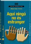 AQUI NINGU NO ES ESTRANGER -CLAUS PER ENTENDRE EL MON