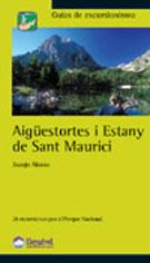 AIGUESTORTES I ESTANY DE SANT MAURICI -GUIAS DE EXCURSIONISMO