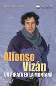 ALFONSO VIZAN. UN PIRATA EN LA MONTAÑA