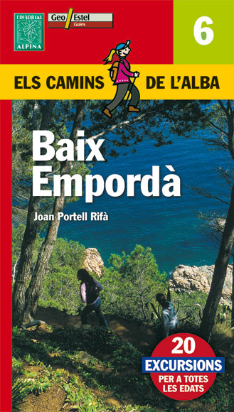 6. BAIX EMPORDA -ELS CAMINS DE L'ALBA -ALPINA