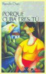 PORQUE CUBA ERES TU