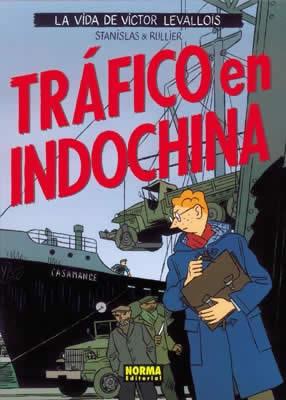 TRAFICO EN INDOCHINA -LA VIDA DE VICTOR LEVALLOIS